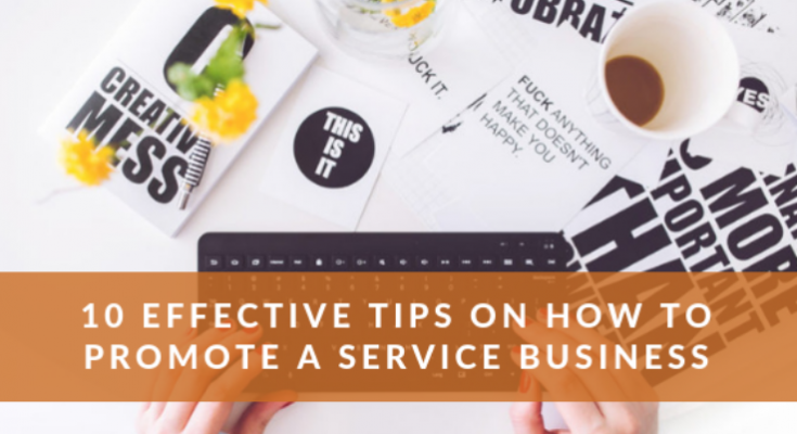 10 Effective tips on how to promote a Service business